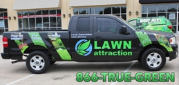 Lawn Attraction truck using 1-866-TRUE-GREEN